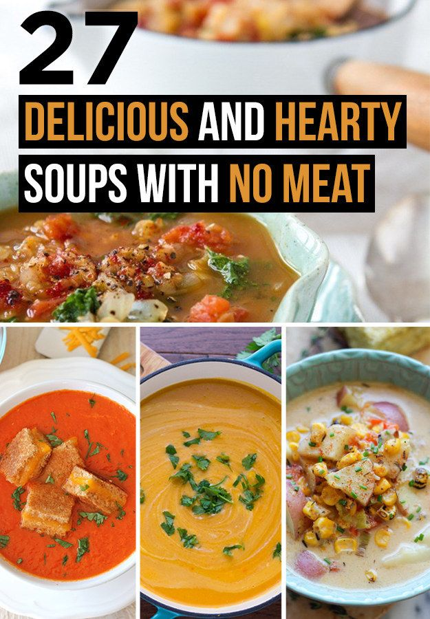 27 Delicious And Hearty Soups With No Meat Meatless Menu