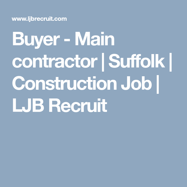 Buyer Main Contractor Suffolk Construction Job Ljb Recruit