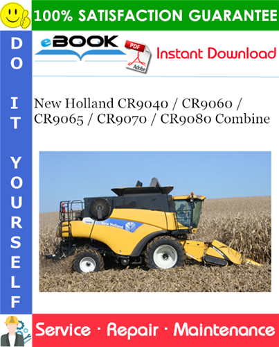 New Holland Cr9040 Cr9060 Cr9065 Cr9070 Cr9080 Combine Service Repair Manual New Holland Repair Manuals New Holland Construction