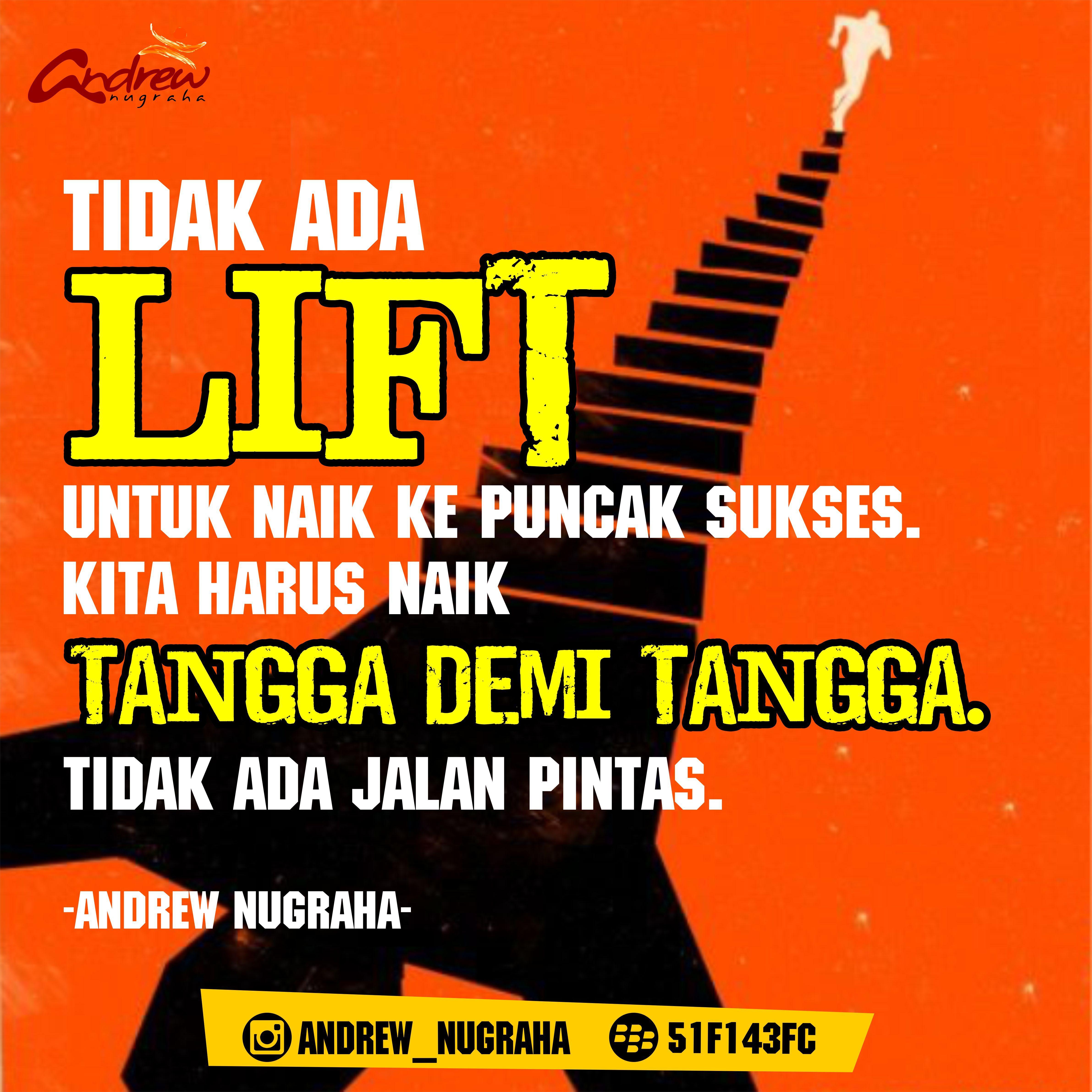 Tidak Ada LIFT Untuk Naik Ke Puncak Sukses Kita Harus Naik