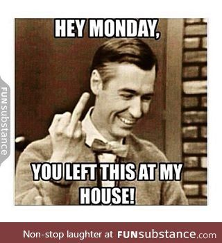 Monday Morning Delivery On Schedule Every Week Funsubstance Funny Monday Memes Monday Humor Quotes Really Funny