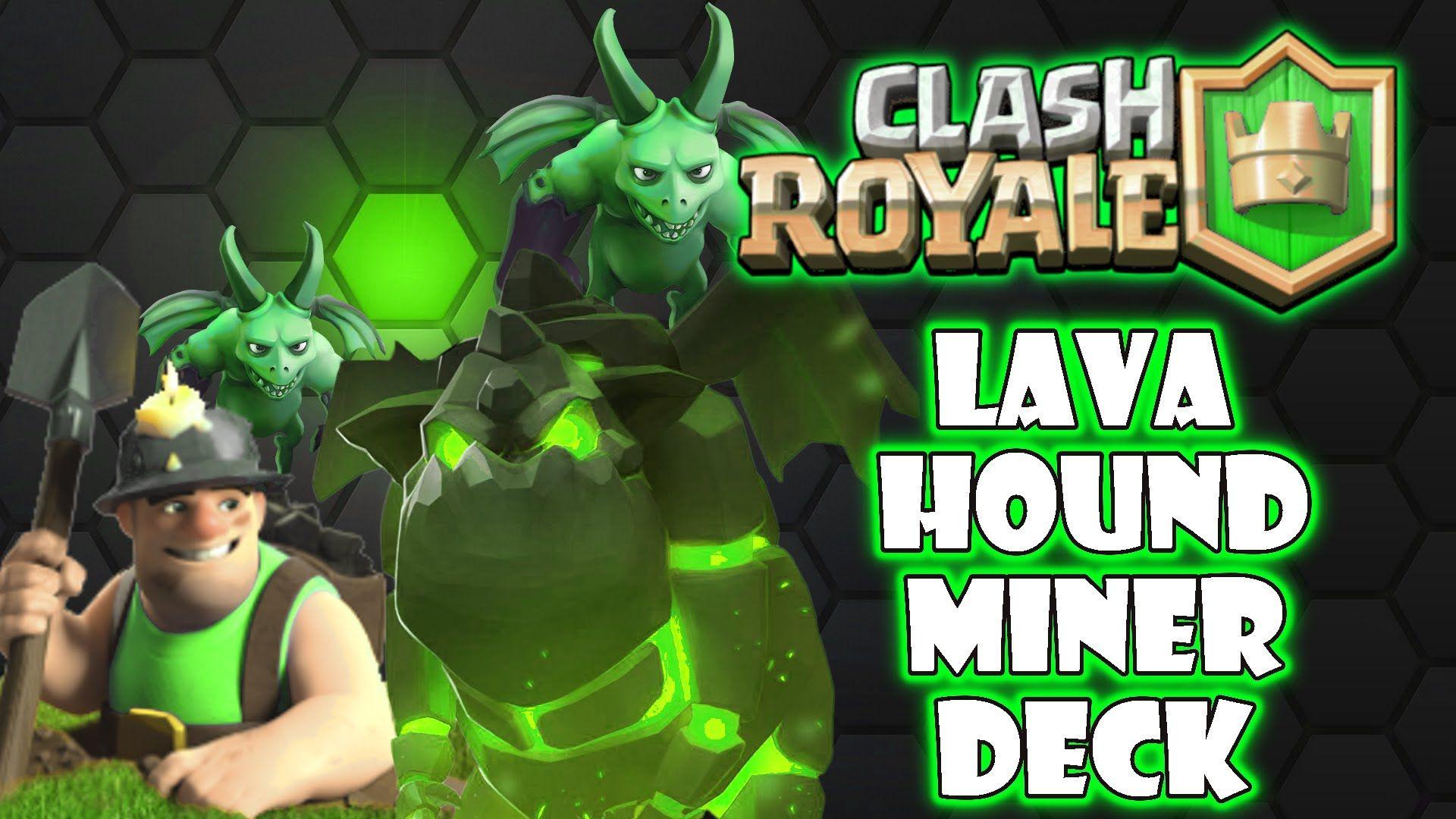 Best Ladder Decks Clash Royale 2020 Best Lava Hound + Miner Combo Deck