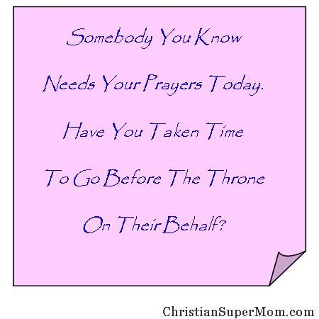 Prayer is powerful.  Don't be shy about interceding on a loved ones behalf.    http://www.christiansupermom.com