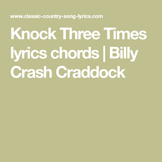 Knock Three Times lyrics chords | Billy Crash Craddock | Billy Crash ...