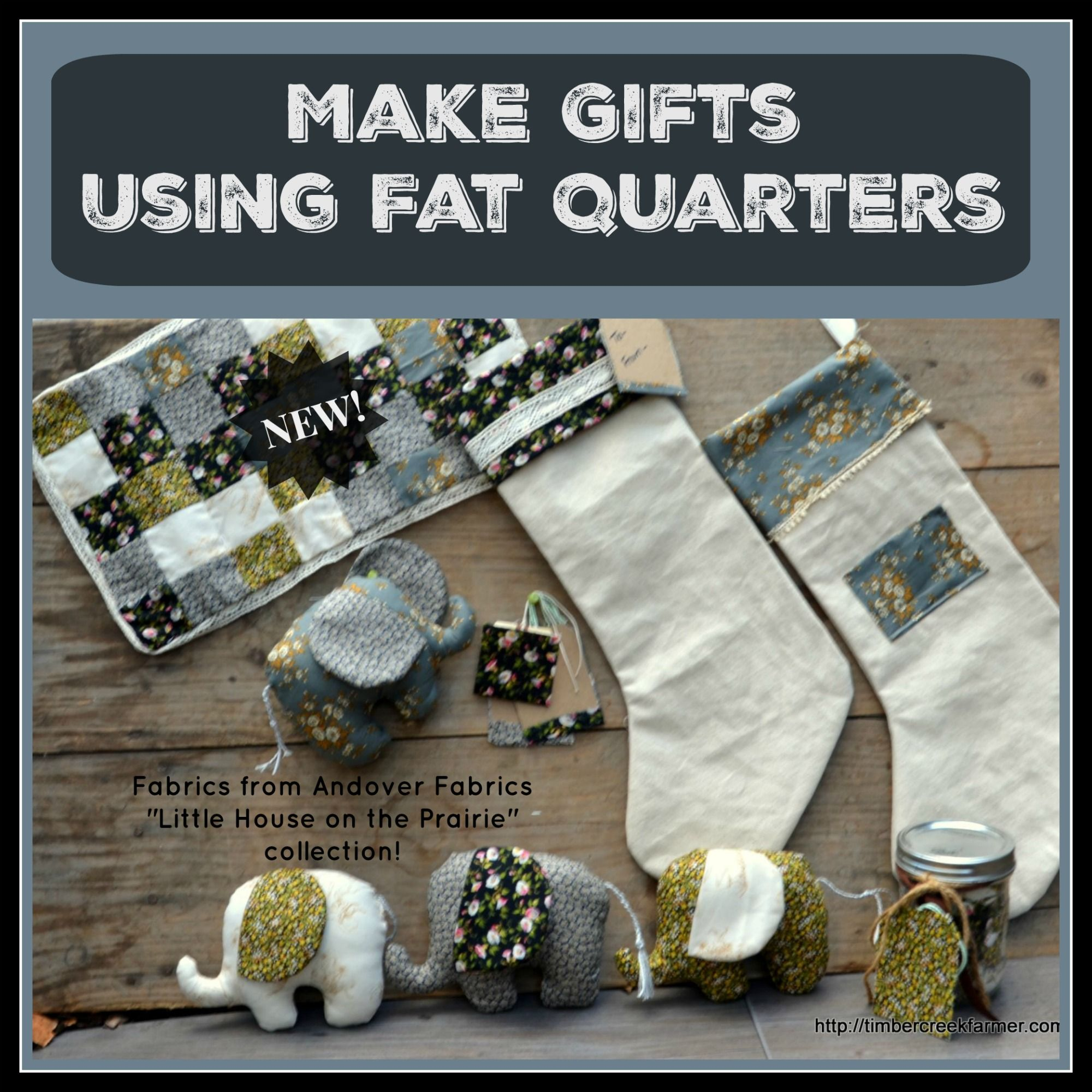 Diy Fat Quarter Projects Using Fat Quarters To Make Gifts Timber Creek Farm Blog