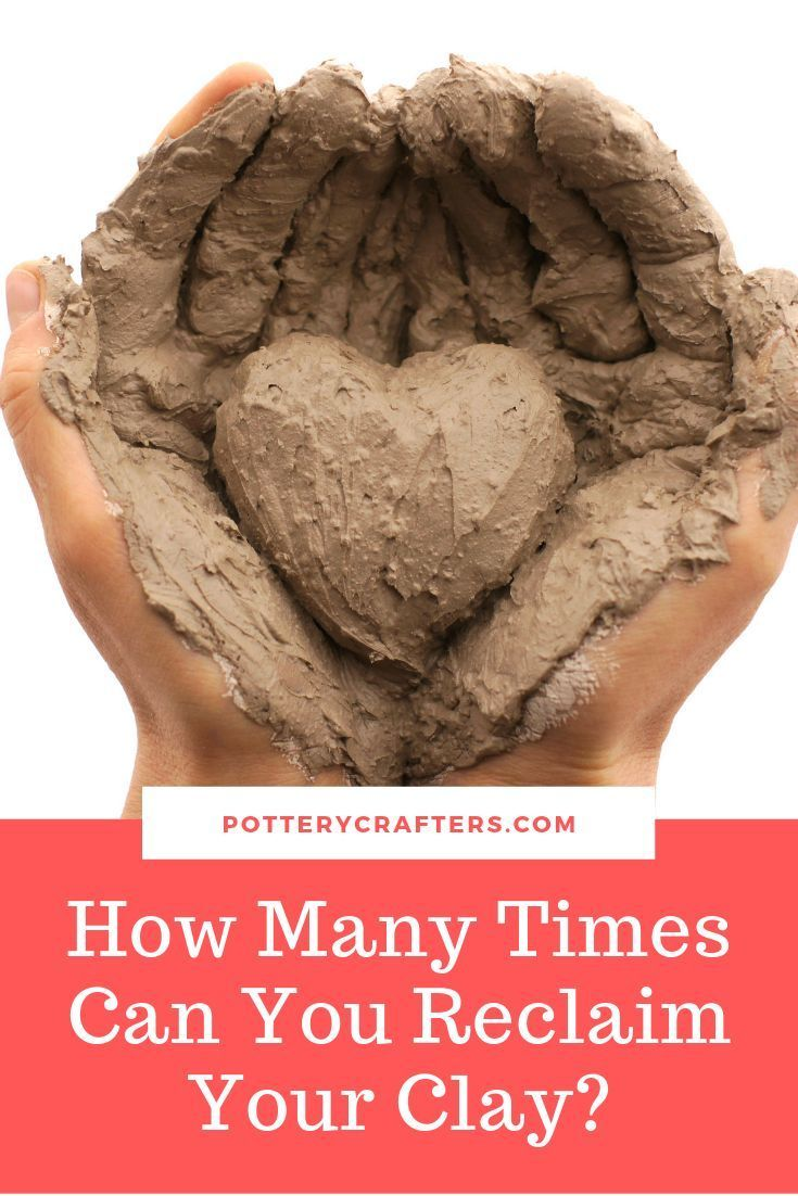 How Many Times You Can Reclaim Clay - Pottery Crafters