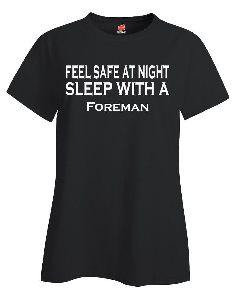 Feel Safe At Night Sleep With A Foreman - Ladies T Shirt – Cool Jerseys