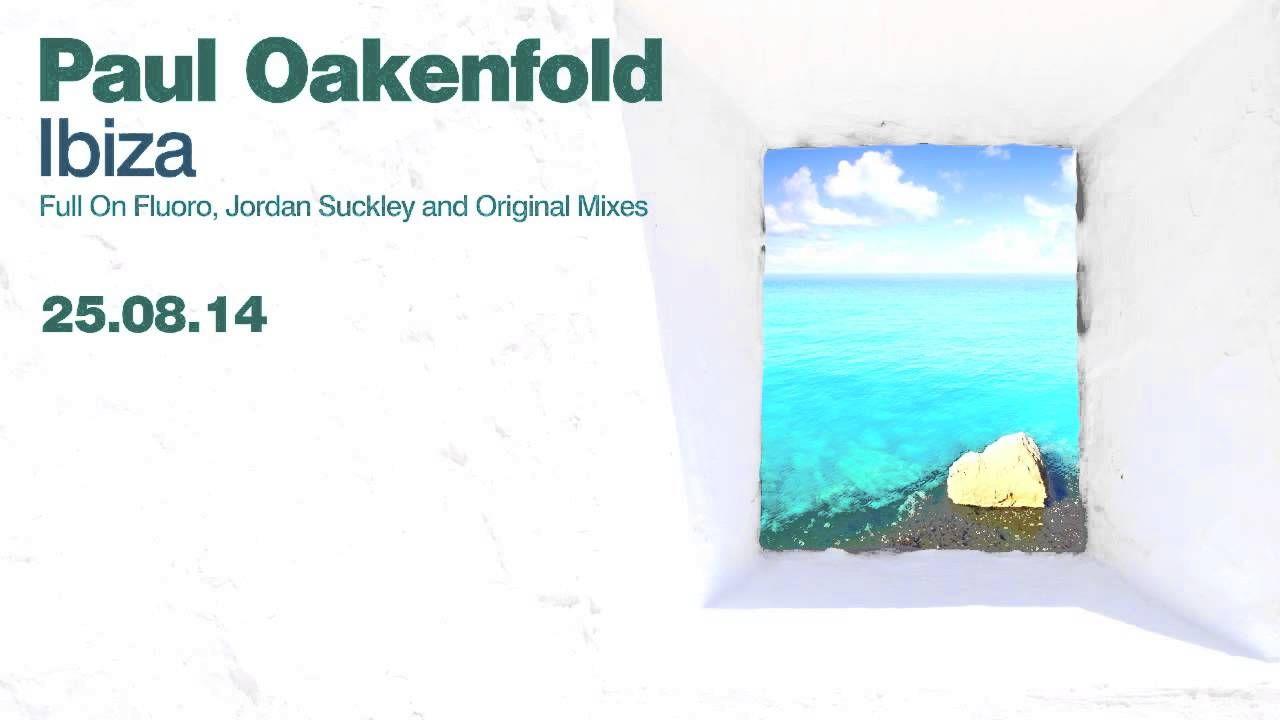 Paul Oakenfold - Ibiza (Original Mix)