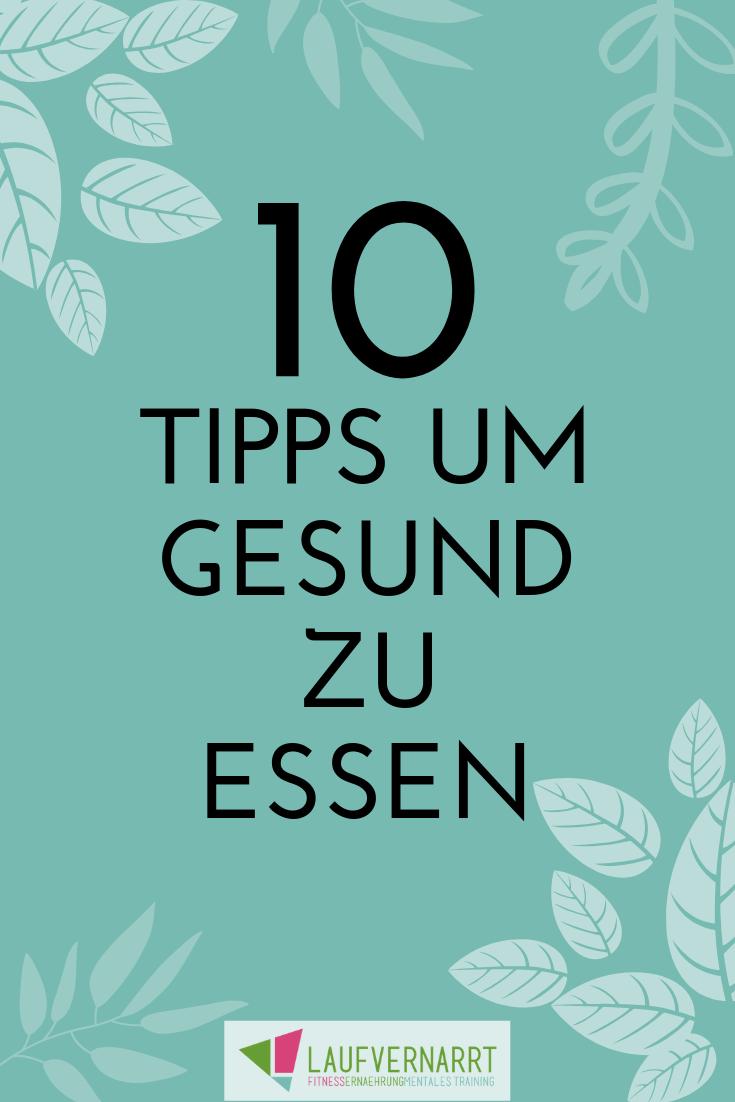 Gesund essen - 10 Tipps, wie du jede Mahlzeit gesünder gestalten kannst - Laufvernarrt