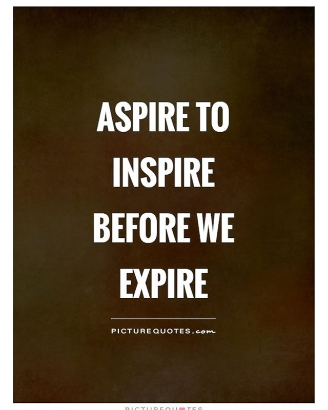 Do you work so you can inspire people? Do you do your best
