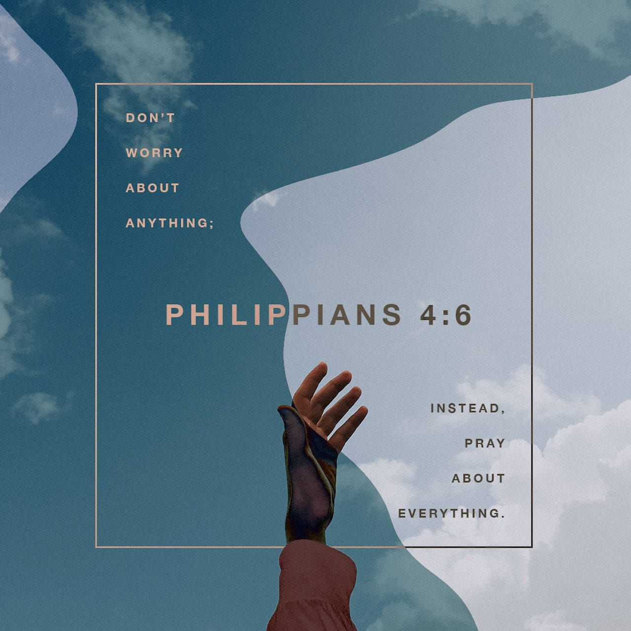 Philippians 4:6 Don't worry about anything; instead, pray about everything. Tell God what you need, and thank him for all he has done. | New Living Translation (NLT) | Download The Bible App Now