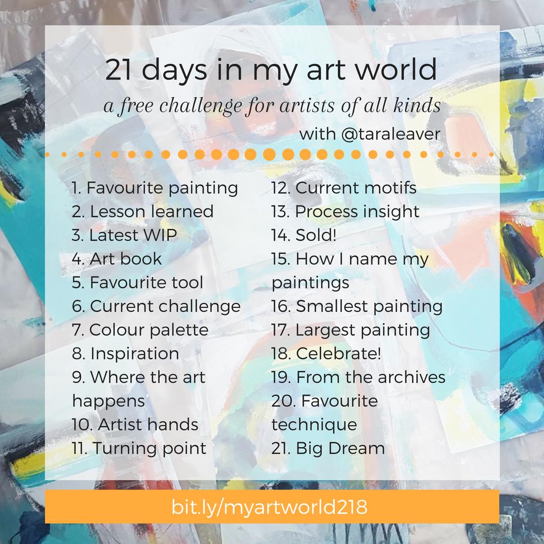 21 Days In My Art World A Free Challenge For Artists Of All Kinds Tara Leaver Art World Instagram Challenge Blog Challenge