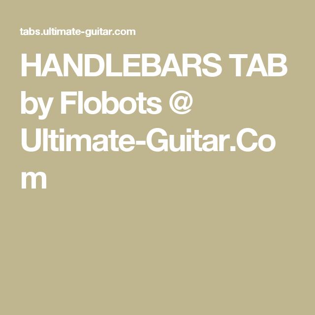 Handlebars Tab By Flobots Ultimate Guitar Tabs Pinterest