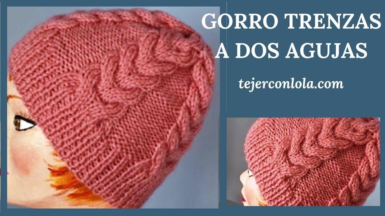 GORRO CON TRENZAS A DOS AGUJAS | TEJER CON LOLA M | Pinterest