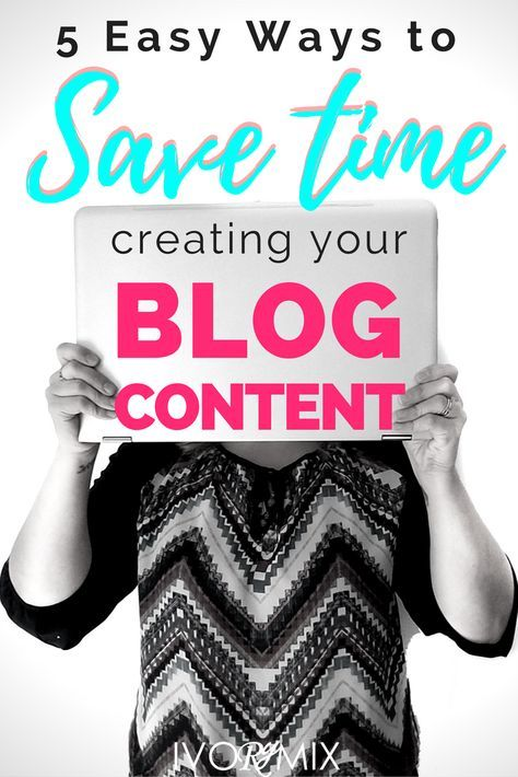 5 easy ways to create blog content for your business without going crazy << Ivory Mix // blogging