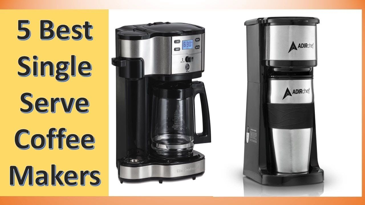 Top 5 Best Single Serve Coffee Makers 2017 Best Single Serve