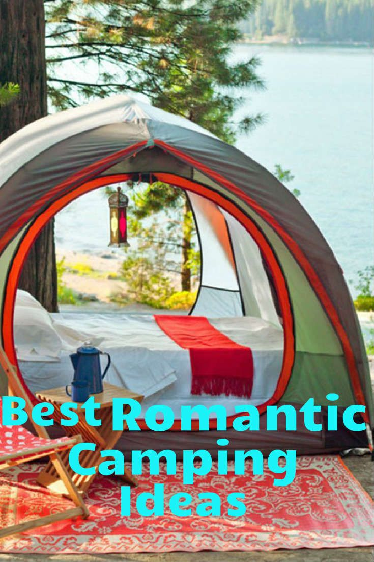 Best Romantic Camping Ideas That You'll Really Love ...