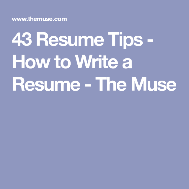 Marvelous 43 Resume Tips   How To Write A Resume   The Muse #Resumetips