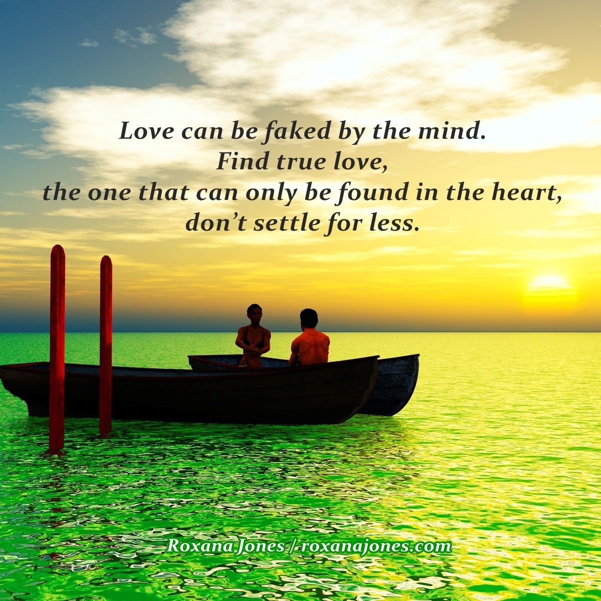 Found True Love Quotes: Find True Love, It Can Only Be Found In The Heart, Don't