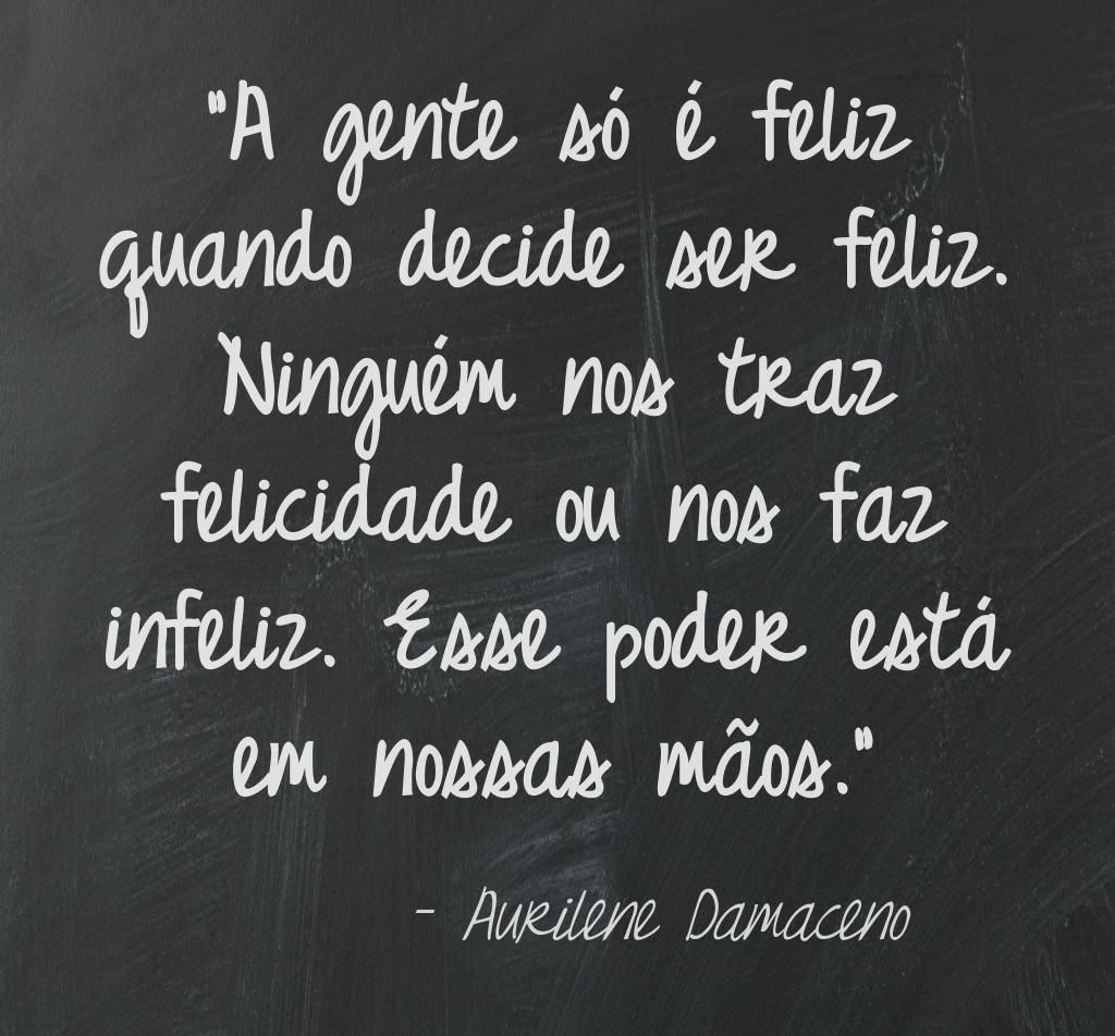 Aurilenedamaceno Orgulho Sonhos Humildade Amor Frases