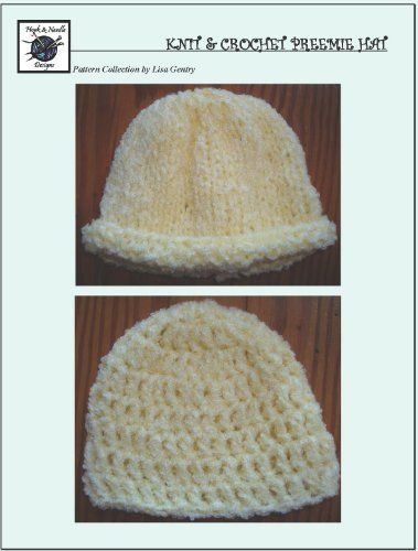 01be61d899b Easy Knit   Crochet Preemie Hat - Crochet Pattern  118 for Baby Hat by Lisa  Gentry.  3.49. Publisher  Hook   Needle Designs  1 edition (January 6