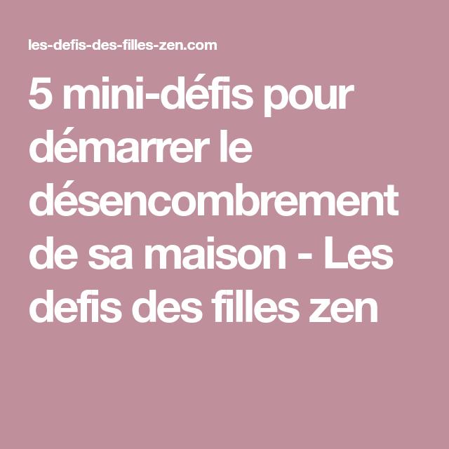 5 mini-défis pour démarrer le désencombrement de sa maison - Les defis des filles zen