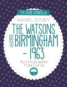 The Watsons Go To Birmingham 1963 Novel Study Birmingham 1963