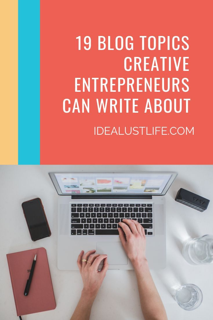 19 Blog Topics Creative Entrepreneurs Can Write About | Idealust | Blogging is so powerful for SEO and getting traffic to your website, but are you stumped about what to blog about? In this blog post, I'm excited to share how I blog and some things I ask myself, as I'm creating valuable content for our readers, our ideal clients, the people we want to connect with most! #contentcreation #blogging