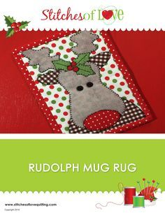 """Rudolph Mug Rug by Brittany Love 