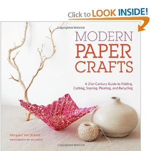 Modern Paper Crafts: A 21st-Century Guide to Folding, Cutting, Scoring, Pleating, and Recycling $16