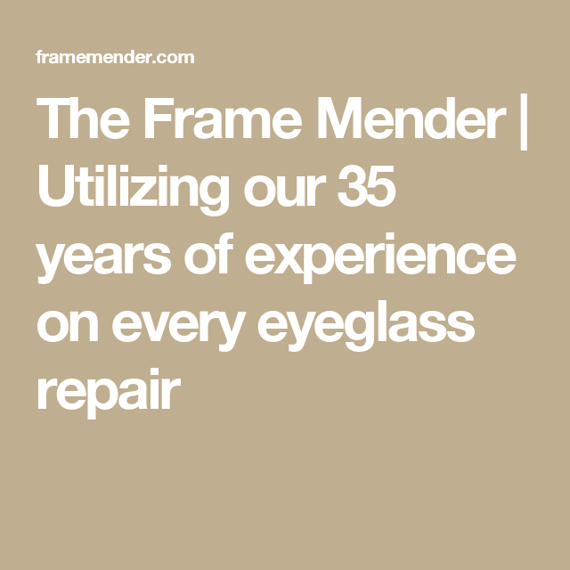 The Frame Mender | Utilizing our 35 years of experience on every ...