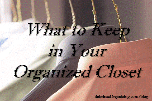 What to keep in your organized closet
