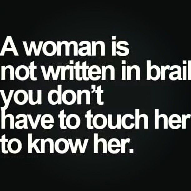 Quotes On Women Attitude: You Don't Have To #touch A #woman To #know Her.. #written