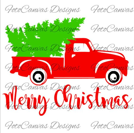 Christmas Tree Truck Old Truck Vintage Antique Svg Cricut Silhouette Christmas Tree Truck Design File Christmas Fonts Christmas Truck Old Trucks
