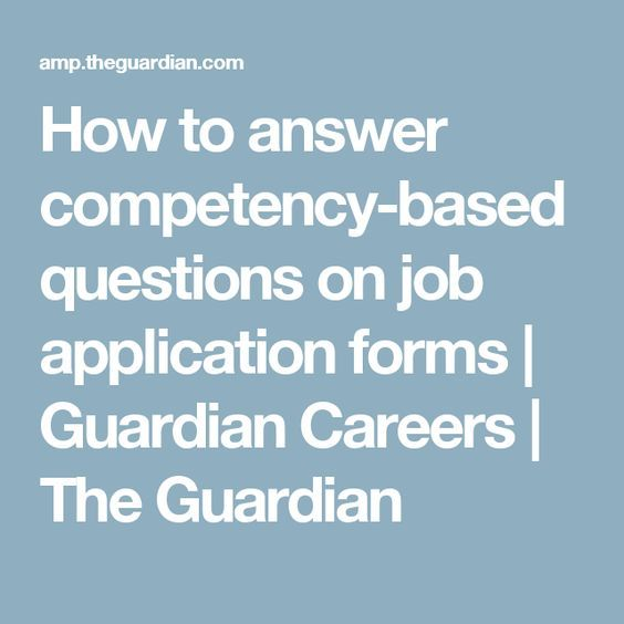 How to answer competency-based questions on job application forms - application forms