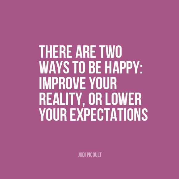 expectations, happy, Jodi Picoult, quote, reality