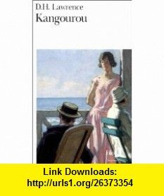 Kangourou (French Edition) (9782070394593) D H Lawrence , ISBN-10: 207039459X  , ISBN-13: 978-2070394593 ,  , tutorials , pdf , ebook , torrent , downloads , rapidshare , filesonic , hotfile , megaupload , fileserve