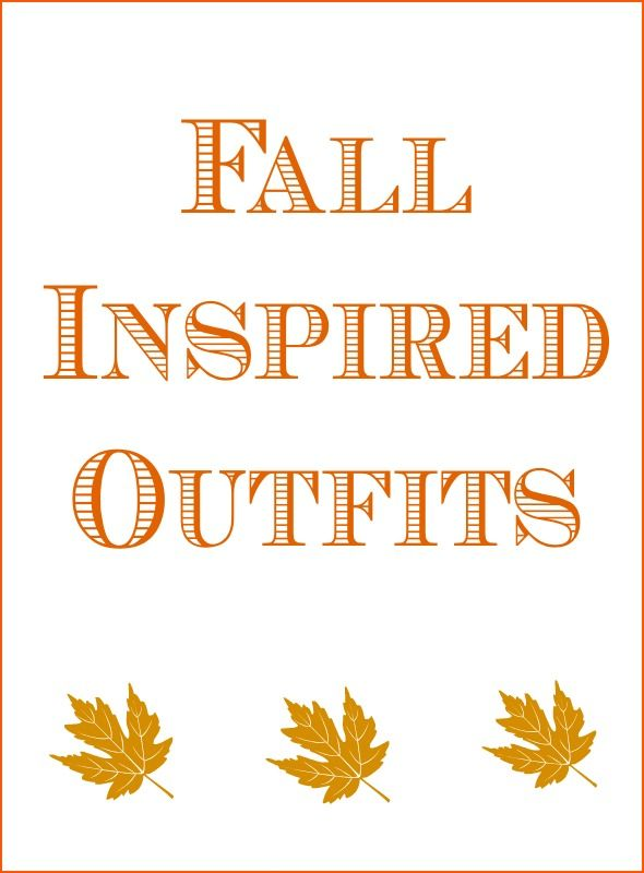 Fall Inspired Outfits