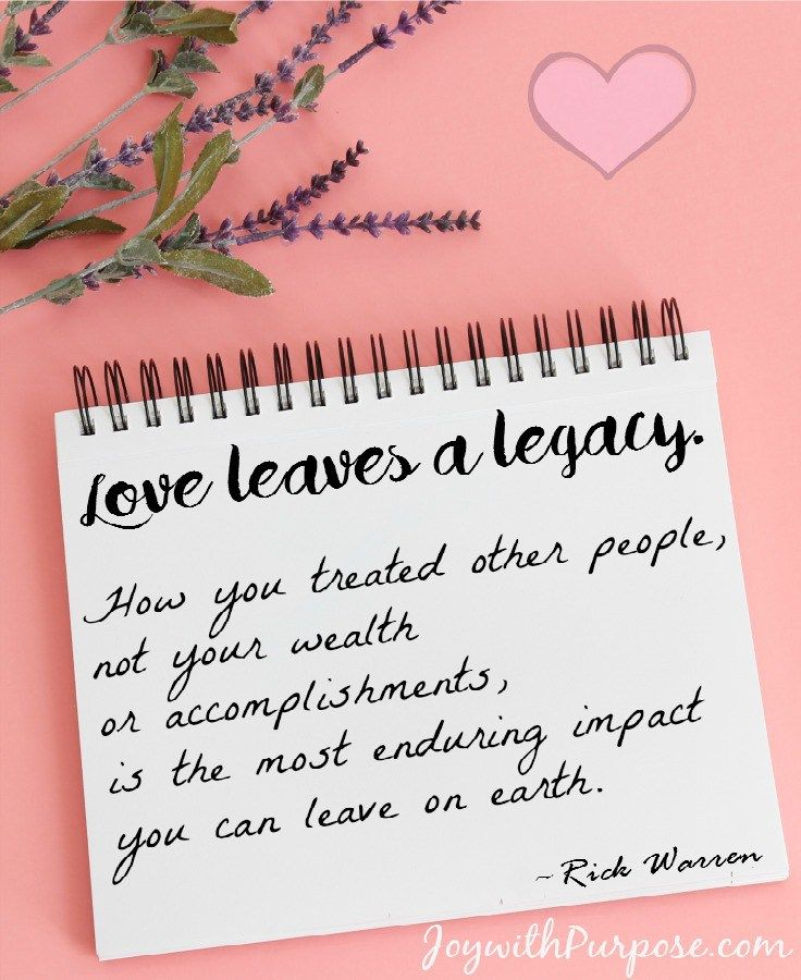 Love Quote Love Leaves A Legacy By Rick Warren Legacy Quotes Legacy Quotes Inspiration Leaving A Legacy