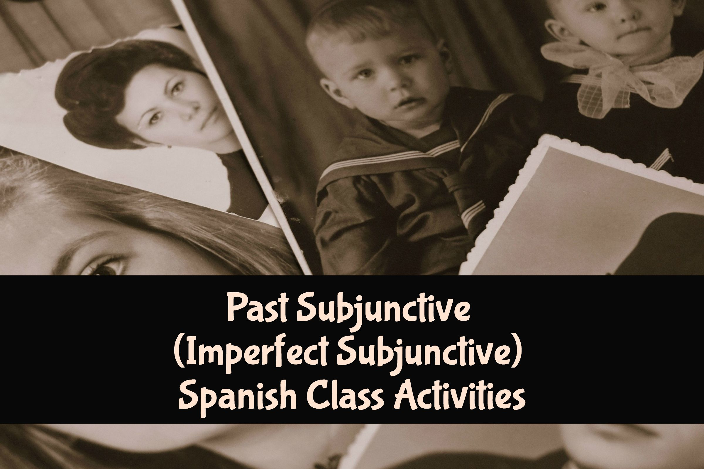 Past Subjunctive Imperfect Subjunctive Spanish Class