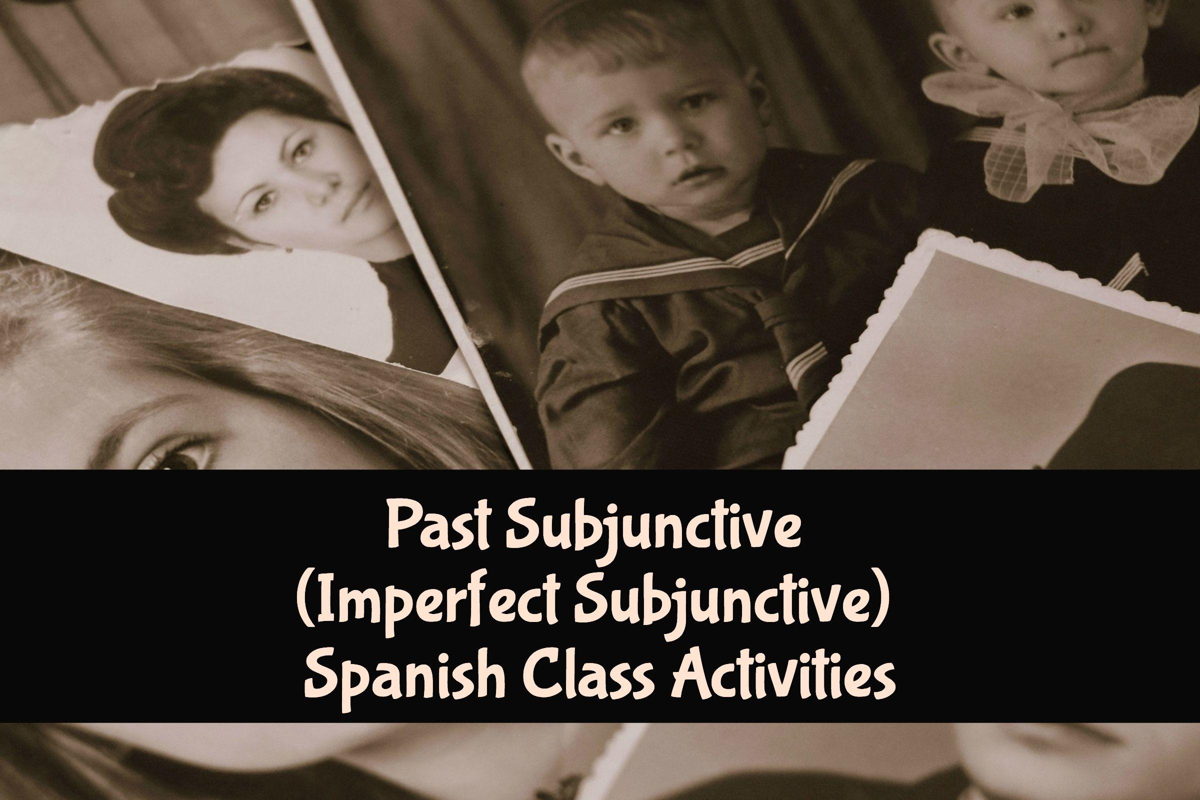 Past Subjunctive Imperfect Subjunctive Spanish Class