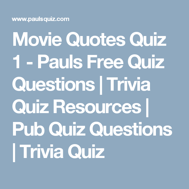 Quotes Quiz Cool Movie Quotes Quiz 1  Pauls Free Quiz Questions  Trivia Quiz