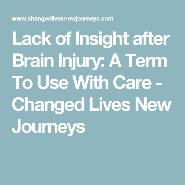 Lack Of Insight After Brain Injury A Term To Use With Care