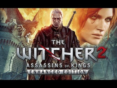 The Witcher 2 Assassins Of Kings Enhanced Edition Official Trailer The Witcher Witcher 2 Nerd Pride