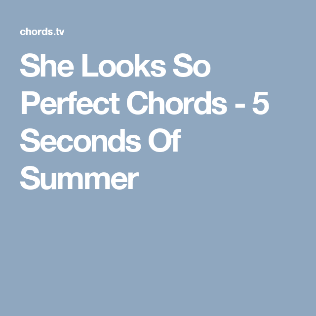 She Looks So Perfect Chords - 5 Seconds Of Summer | Music etc ...