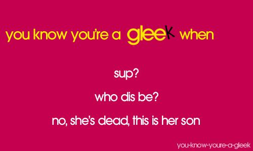 Photo of You Know You're A Gleek When…
