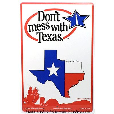 Texas Sign Don T Mess With Texas Texas Signs Texas Texas Gifts