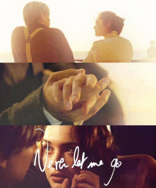 Never Let Go Titanic Quote: Titanic, Titanic Quotes, Titanic Movie