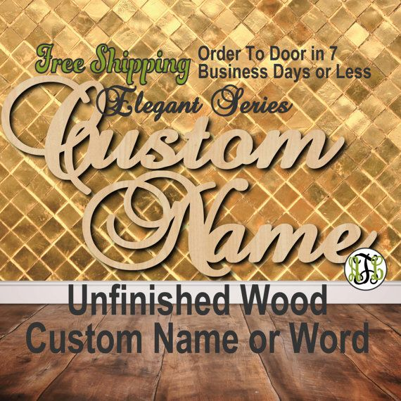 Unfinished Wood Custom Name or Word Elegant Series, Script, Wedding