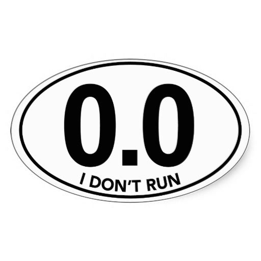 0.0 I Don/'t Run Funny Marathon Sticker Running Oval Sticker Window Decal Vinyl